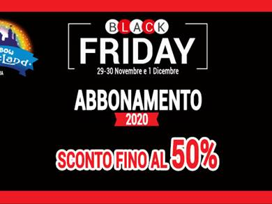 Il Black Friday arriva al nuovo Rainbow MagicLand