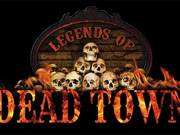 Legends of Dead Town